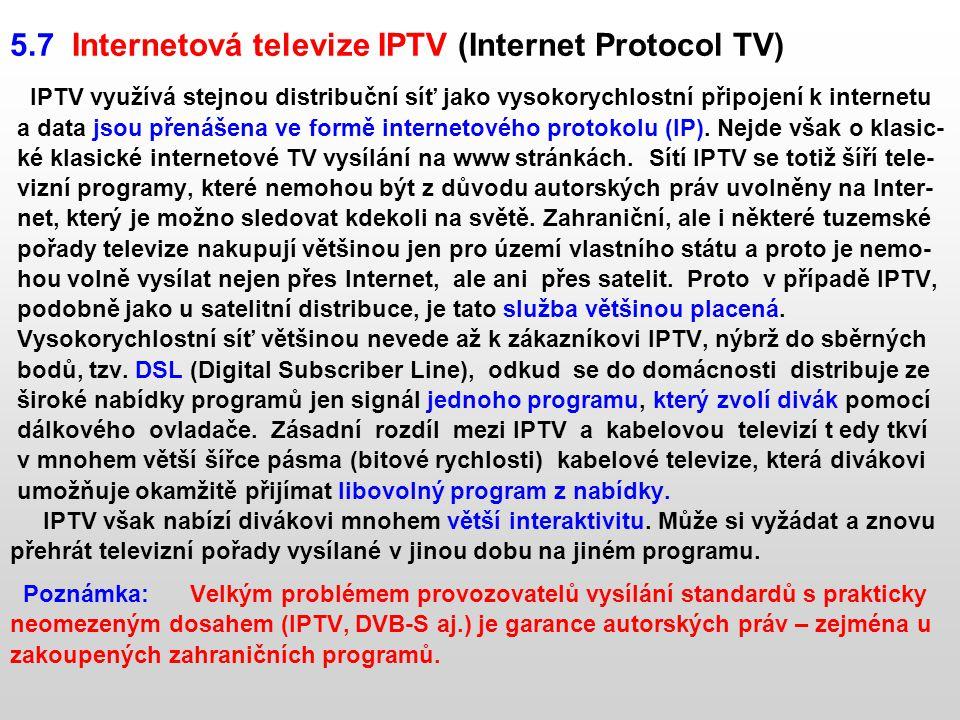 5.7 Internetová televize IPTV (Internet Protocol TV)