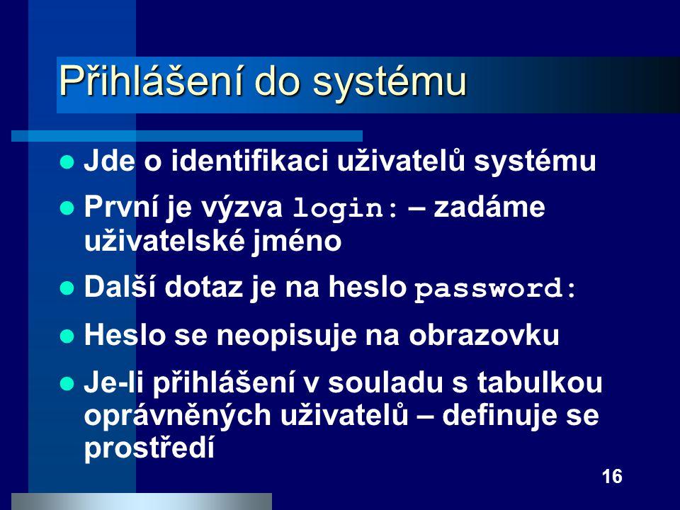 Přihlášení do systému Jde o identifikaci uživatelů systému