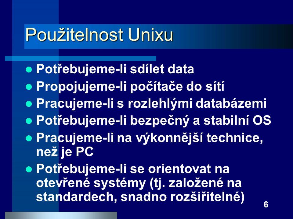 Použitelnost Unixu Potřebujeme-li sdílet data