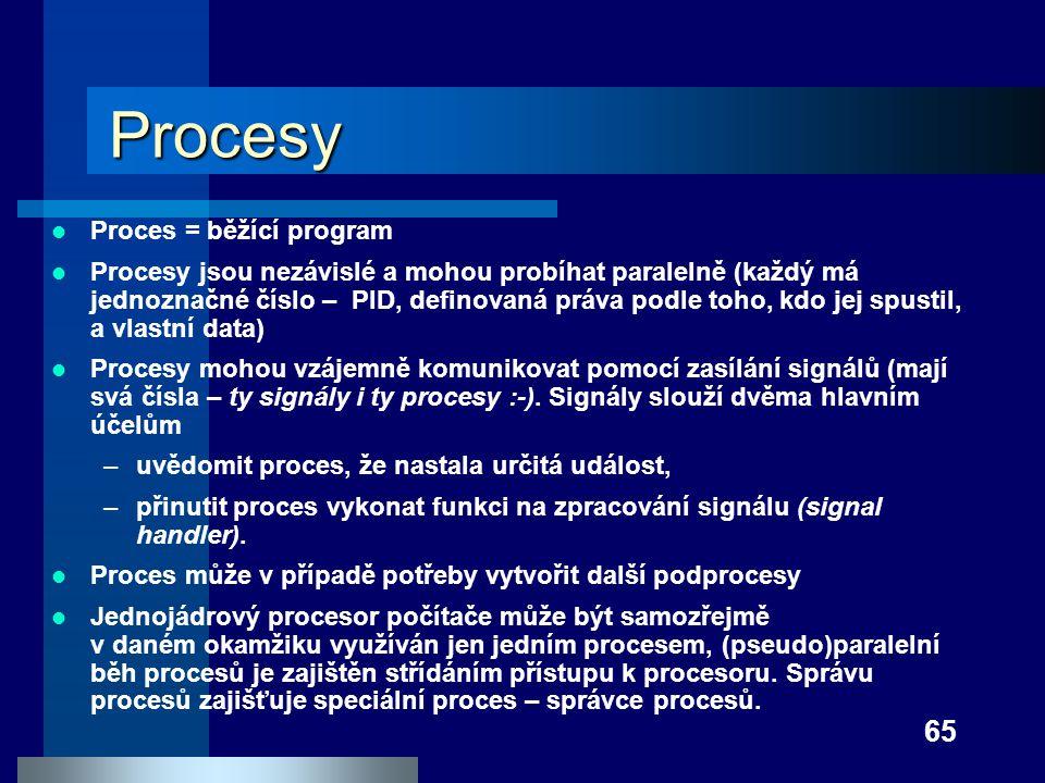 Procesy Proces = běžící program
