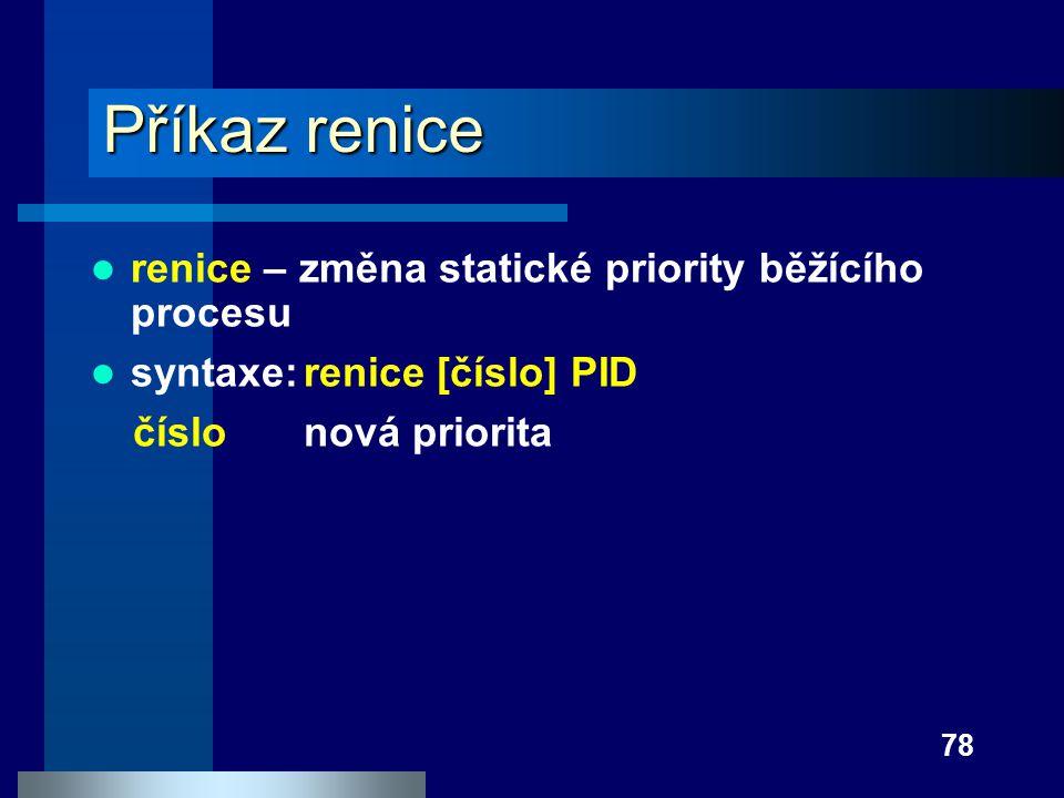 Příkaz renice renice – změna statické priority běžícího procesu