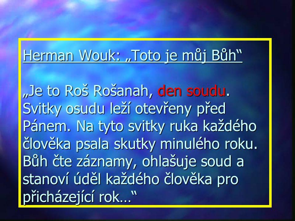 """Herman Wouk: """"Toto je můj Bůh """"Je to Roš Rošanah, den soudu"""