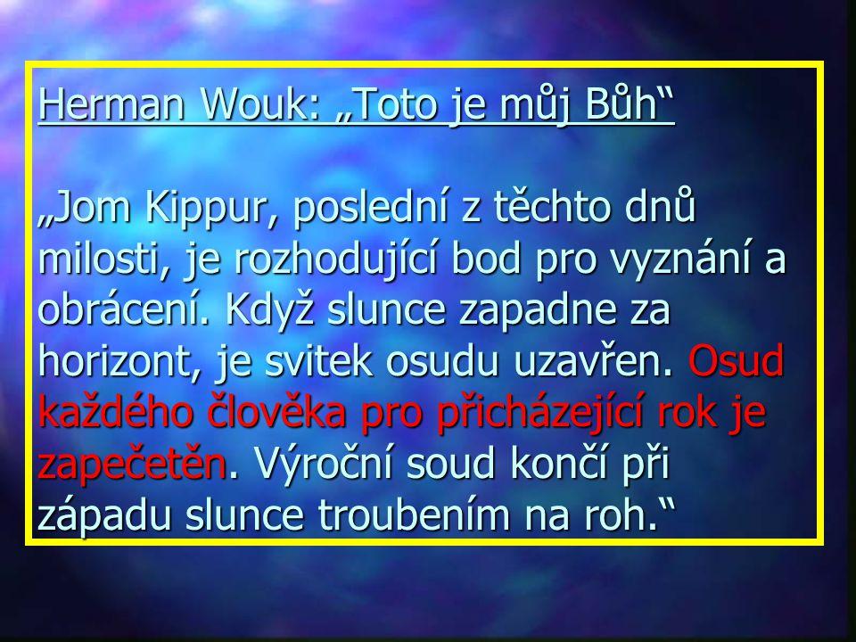"""Herman Wouk: """"Toto je můj Bůh """"Jom Kippur, poslední z těchto dnů milosti, je rozhodující bod pro vyznání a obrácení."""