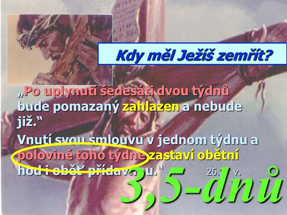 3,5-dnů Kdy měl Ježíš zemřít