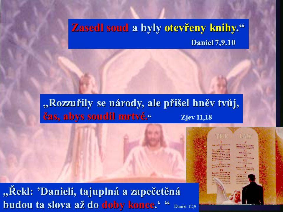Zasedl soud a byly otevřeny knihy. Daniel 7,9.10