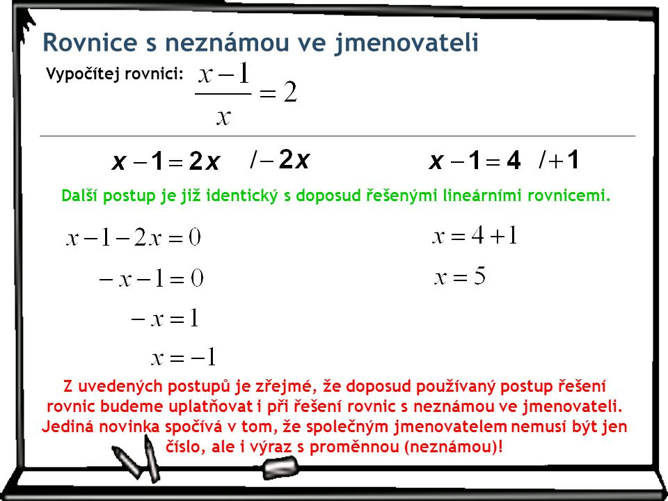 Další postup je již identický s doposud řešenými lineárními rovnicemi.