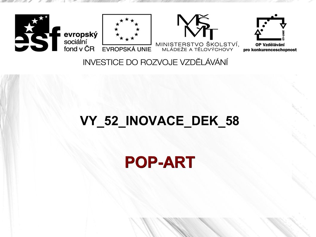 VY_52_INOVACE_DEK_58 POP-ART