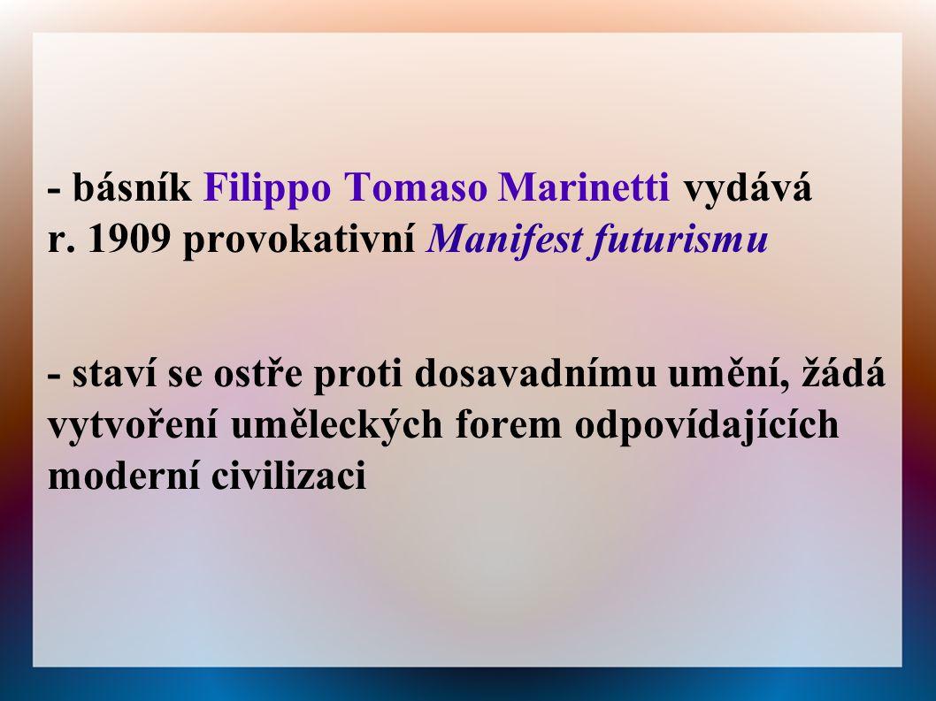 - básník Filippo Tomaso Marinetti vydává r