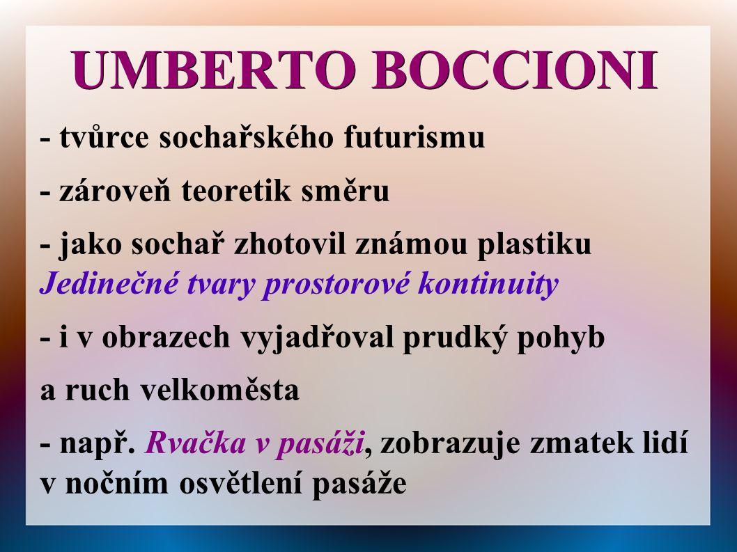 UMBERTO BOCCIONI - tvůrce sochařského futurismu