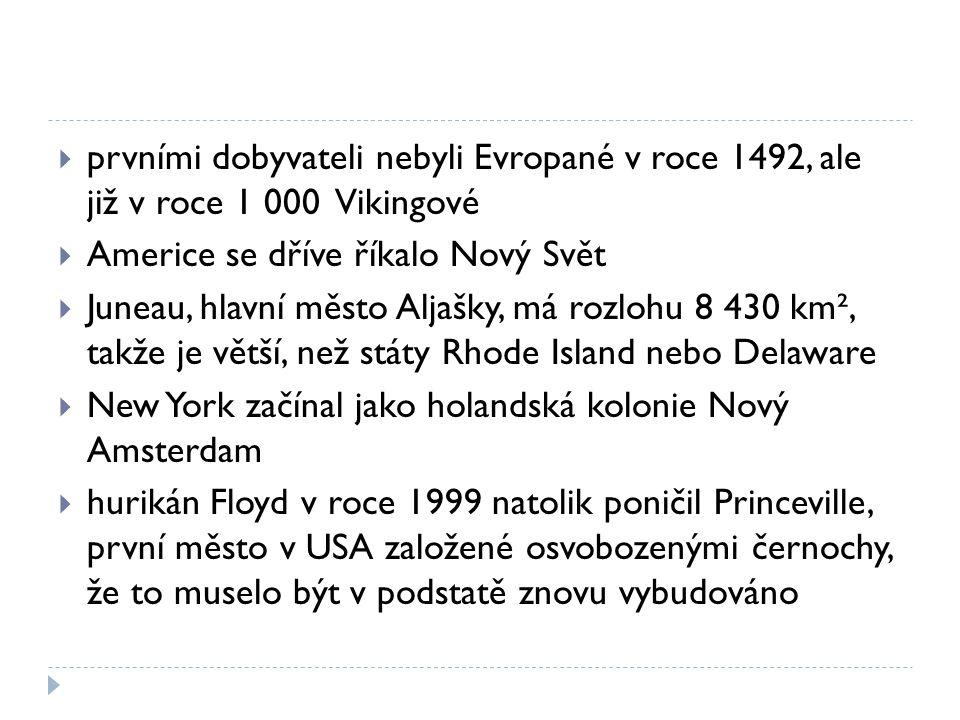 prvními dobyvateli nebyli Evropané v roce 1492, ale již v roce 1 000 Vikingové