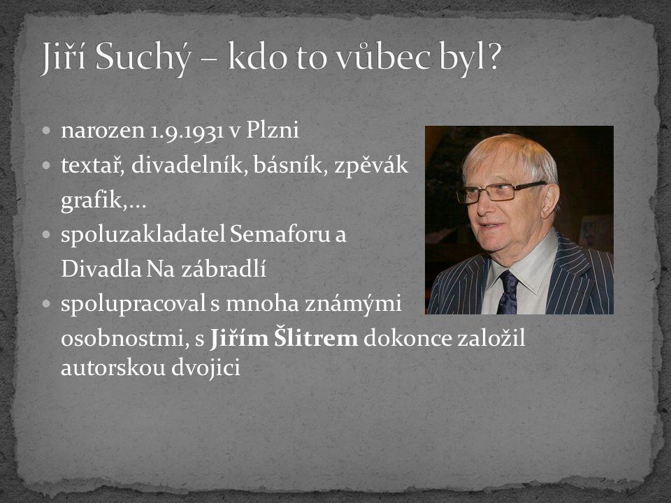 Jiří Suchý – kdo to vůbec byl