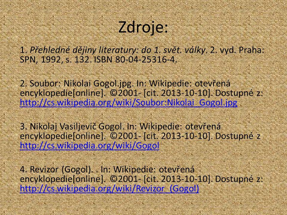 Zdroje: 1. Přehledné dějiny literatury: do 1. svět. války. 2. vyd. Praha: SPN, 1992, s. 132. ISBN 80-04-25316-4.
