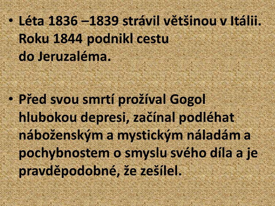 Léta 1836 –1839 strávil většinou v Itálii