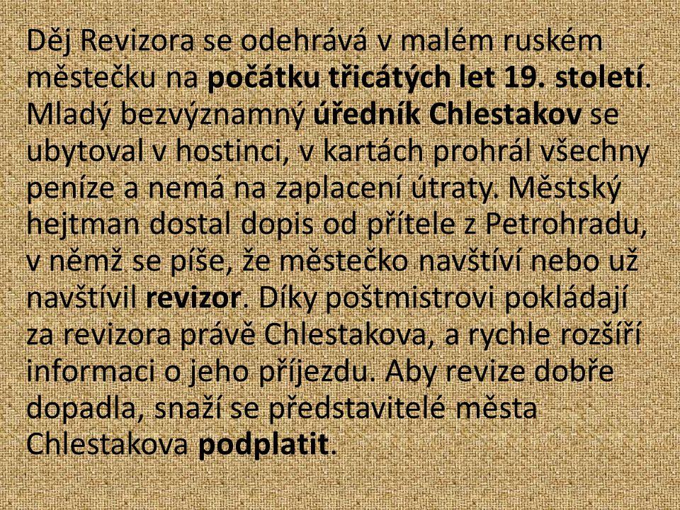 Děj Revizora se odehrává v malém ruském městečku na počátku třicátých let 19.