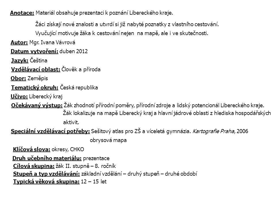 Anotace: Materiál obsahuje prezentaci k poznání Libereckého kraje.