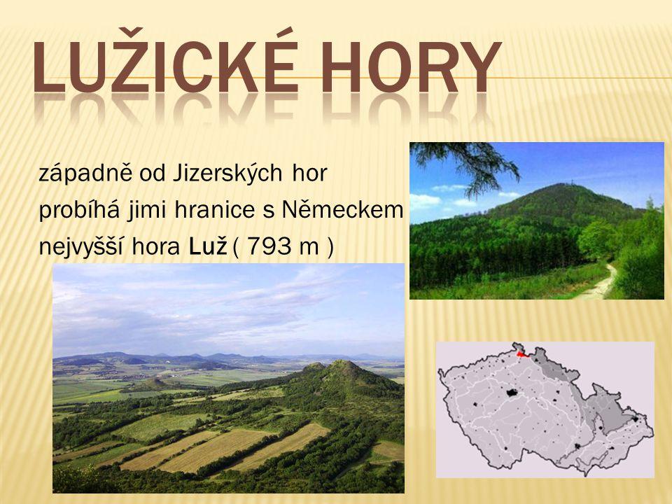 LUŽICKÉ HORY západně od Jizerských hor probíhá jimi hranice s Německem