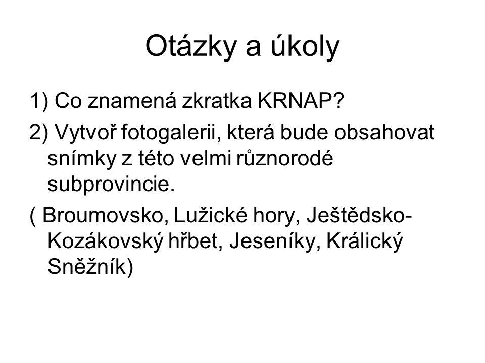 Otázky a úkoly 1) Co znamená zkratka KRNAP