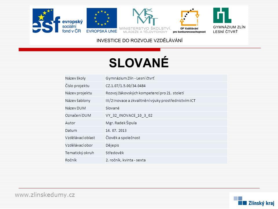 SLOVANÉ www.zlinskedumy.cz Název školy Gymnázium Zlín - Lesní čtvrť