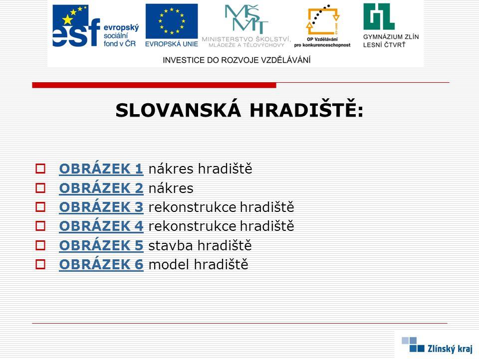 SLOVANSKÁ HRADIŠTĚ: OBRÁZEK 1 nákres hradiště OBRÁZEK 2 nákres