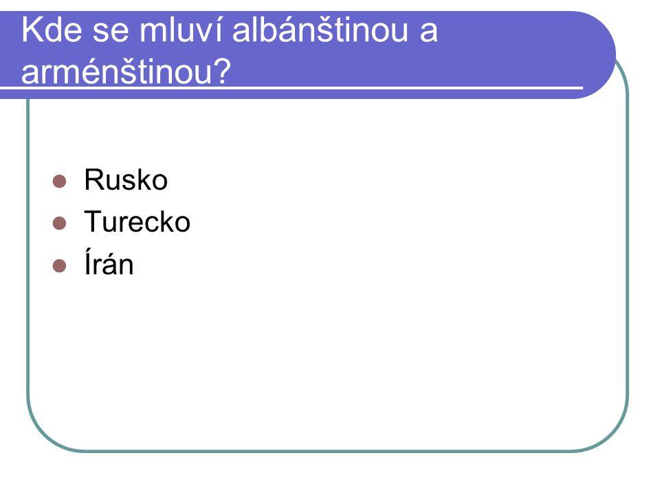 Kde se mluví albánštinou a arménštinou