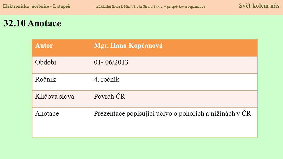 32.10 Anotace Autor Mgr. Hana Kopčanová Období 01- 06/2013 Ročník