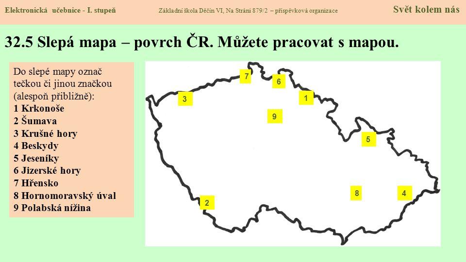32.5 Slepá mapa – povrch ČR. Můžete pracovat s mapou.