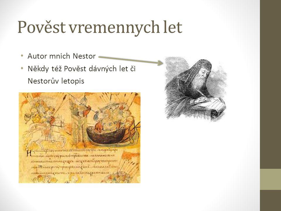 Pověst vremennych let Autor mnich Nestor