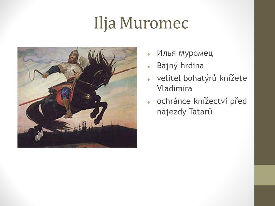 Ilja Muromec Илья Муромец Bájný hrdina