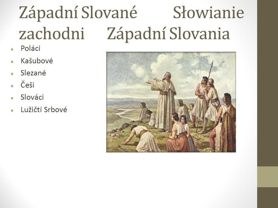 Západní Slované Słowianie zachodni Západní Slovania
