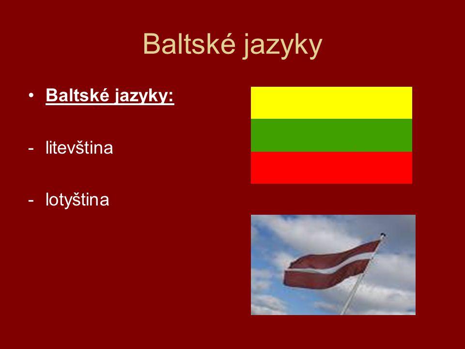 Baltské jazyky Baltské jazyky: litevština lotyština