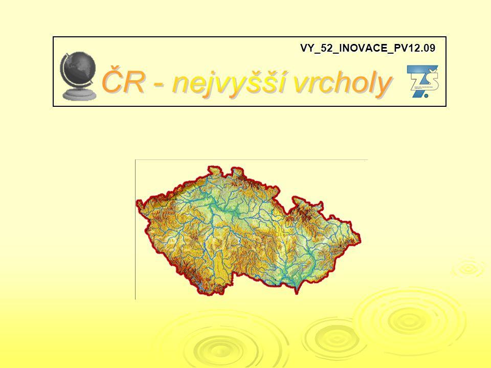 VY_52_INOVACE_PV12.09 ČR - nejvyšší vrcholy