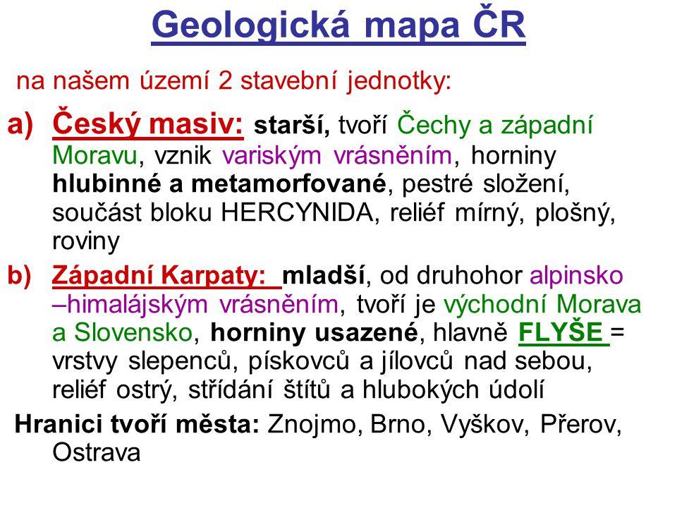 Geologická mapa ČR na našem území 2 stavební jednotky: