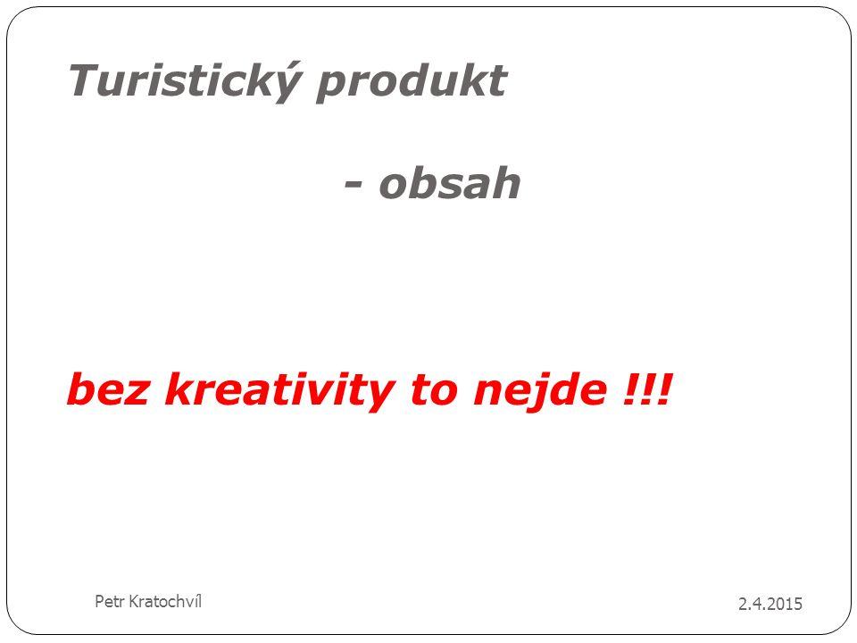 Turistický produkt - obsah bez kreativity to nejde !!!