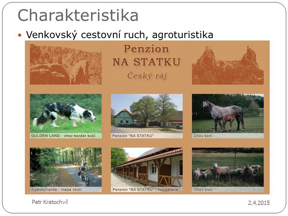 Charakteristika Venkovský cestovní ruch, agroturistika Petr Kratochvíl