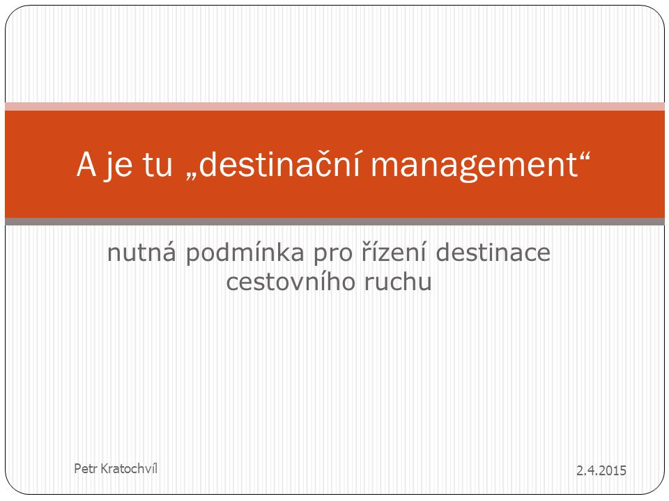 "A je tu ""destinační management"