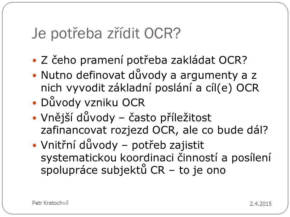 Je potřeba zřídit OCR Z čeho pramení potřeba zakládat OCR