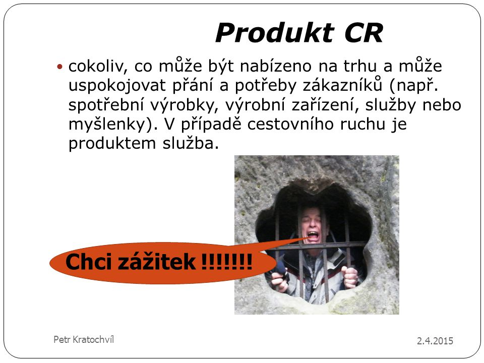 Produkt CR Chci zážitek !!!!!!!