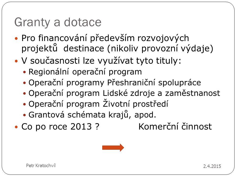 Granty a dotace Pro financování především rozvojových projektů destinace (nikoliv provozní výdaje)