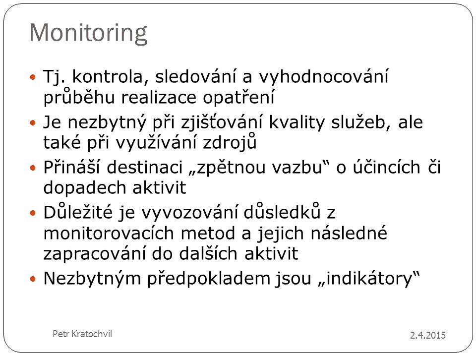 Monitoring Tj. kontrola, sledování a vyhodnocování průběhu realizace opatření.