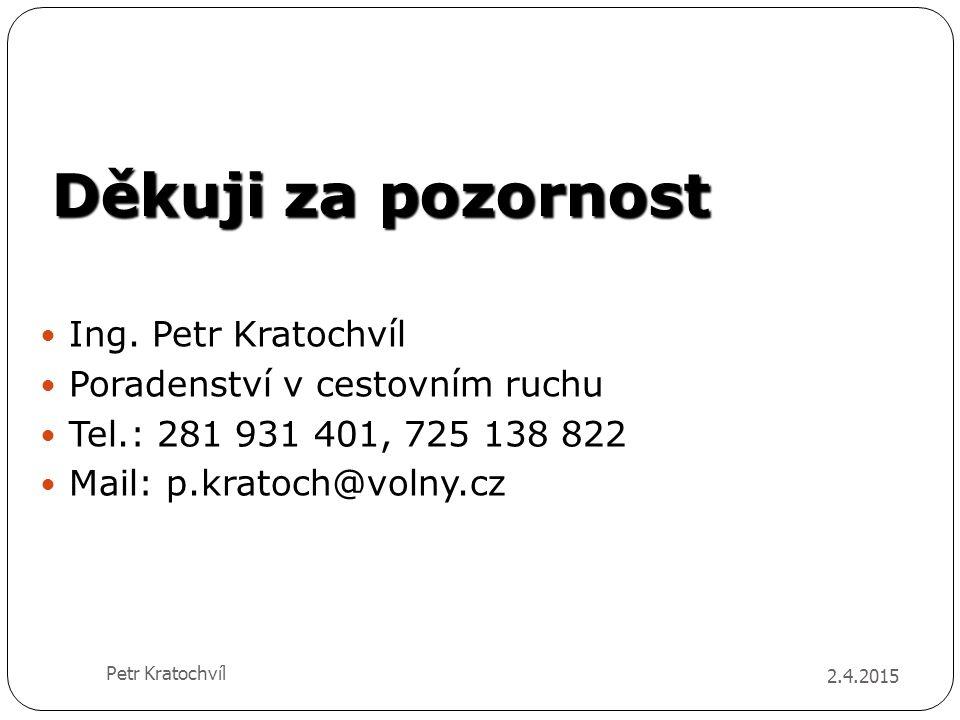 Děkuji za pozornost Ing. Petr Kratochvíl Poradenství v cestovním ruchu