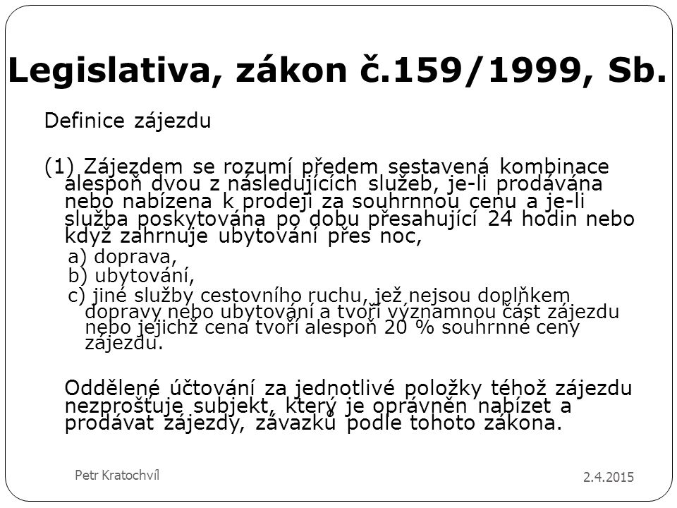 Legislativa, zákon č.159/1999, Sb.