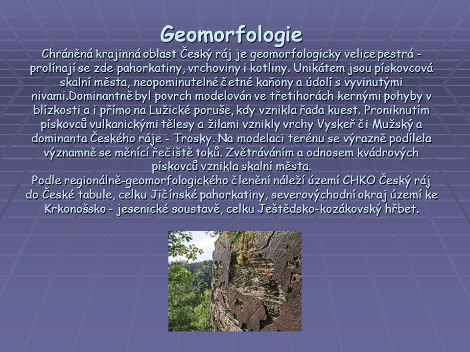 Geomorfologie Chráněná krajinná oblast Český ráj je geomorfologicky velice pestrá - prolínají se zde pahorkatiny, vrchoviny i kotliny.