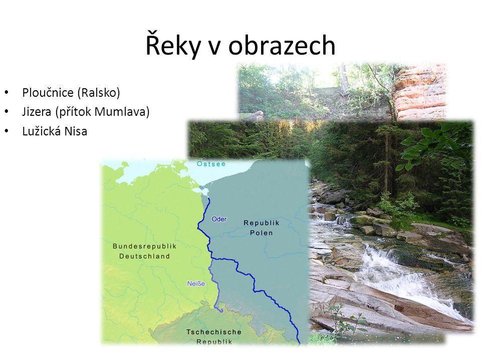 Řeky v obrazech Ploučnice (Ralsko) Jizera (přítok Mumlava)