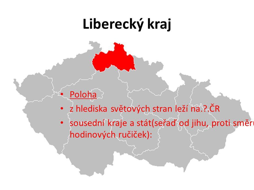 Liberecký kraj Poloha z hlediska světových stran leží na. .ČR