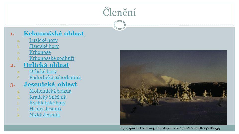 Členění Krkonošská oblast Orlická oblast Jesenická oblast Lužické hory