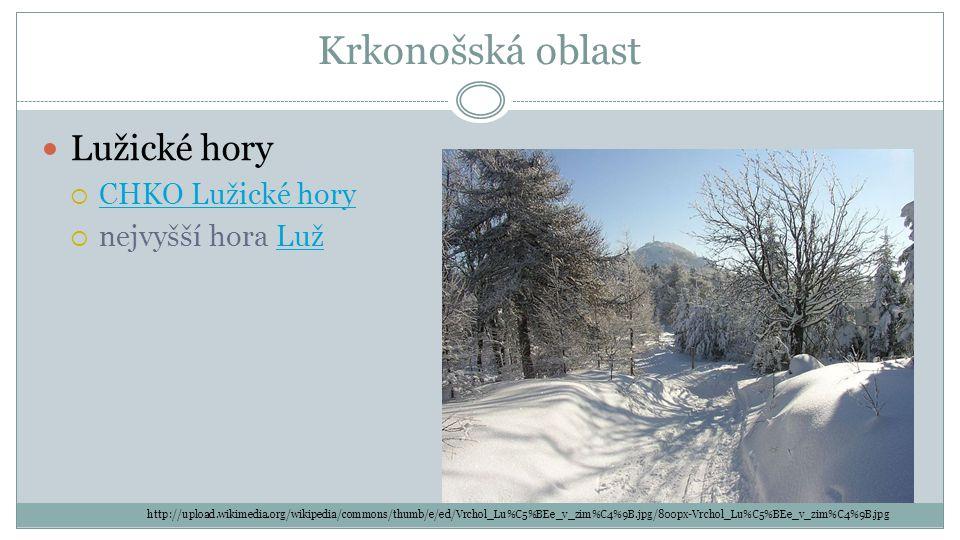 Krkonošská oblast Lužické hory CHKO Lužické hory nejvyšší hora Luž