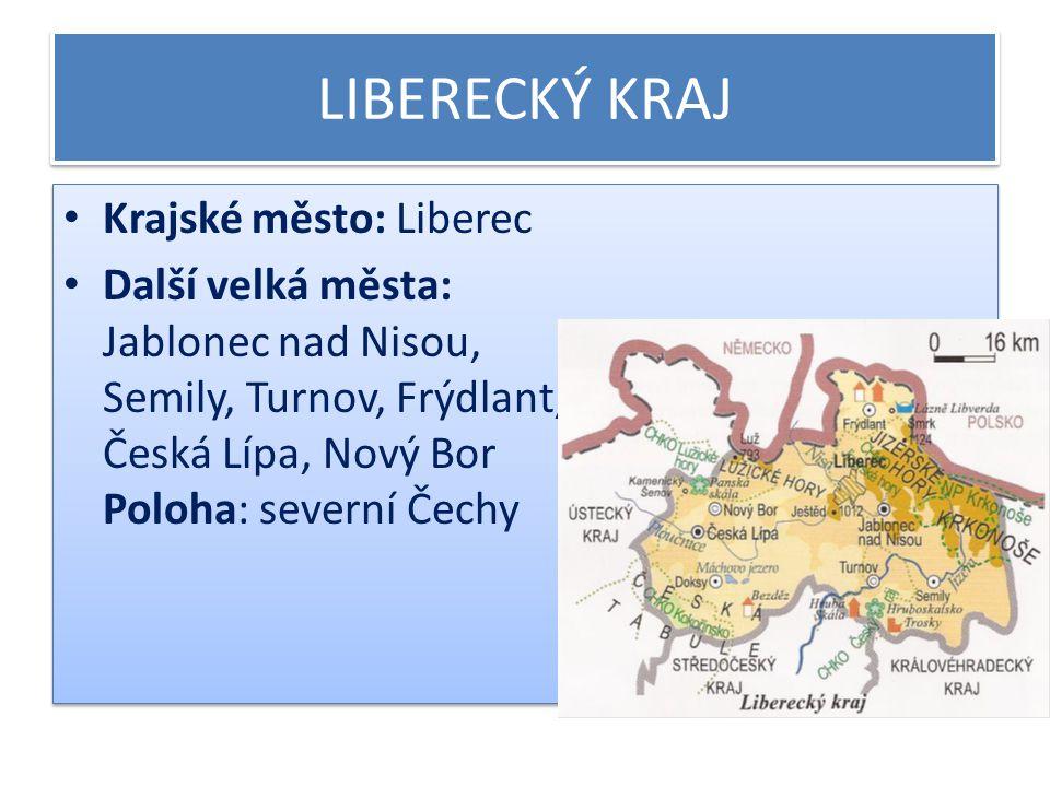 LIBERECKÝ KRAJ Krajské město: Liberec