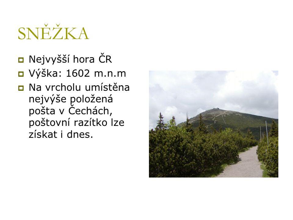 SNĚŽKA Nejvyšší hora ČR Výška: 1602 m.n.m