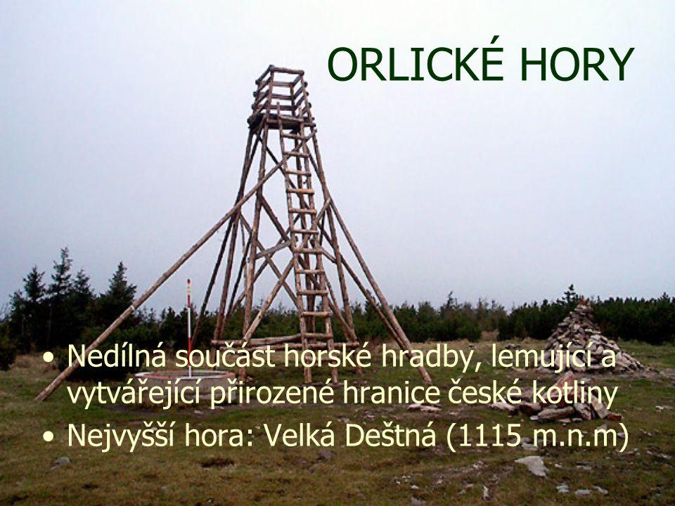 ORLICKÉ HORY Nedílná součást horské hradby, lemující a vytvářející přirozené hranice české kotliny.