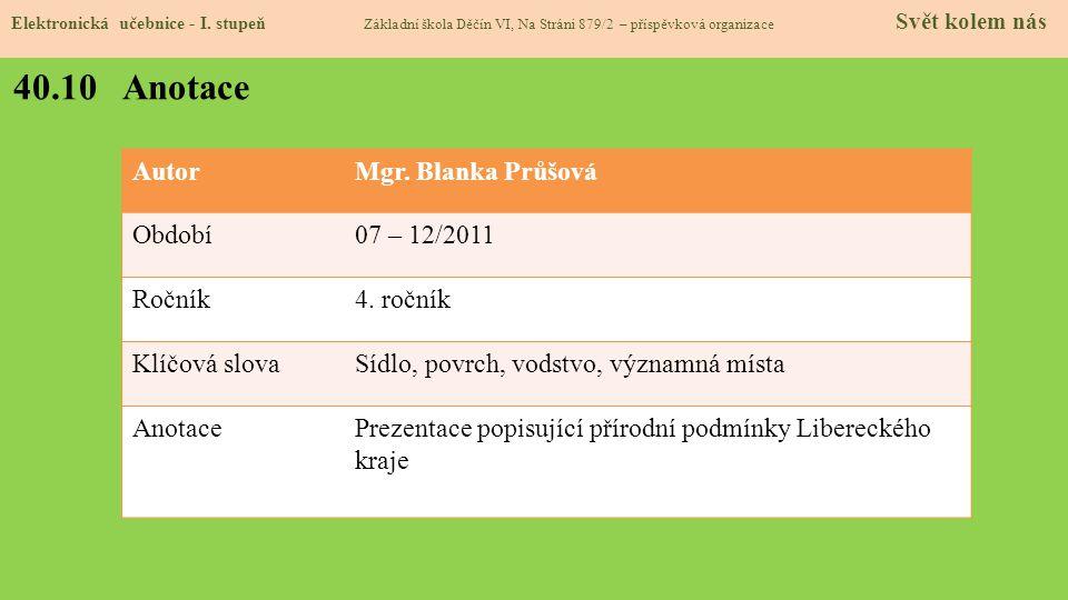 40.10 Anotace Autor Mgr. Blanka Průšová Období 07 – 12/2011 Ročník